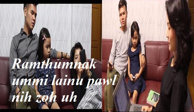 Kan Lai Movie Vialte Lak Ah A Ttha Bik Rak Zoh Cio Uh A Thar Bak A Si A Sullam He + Video