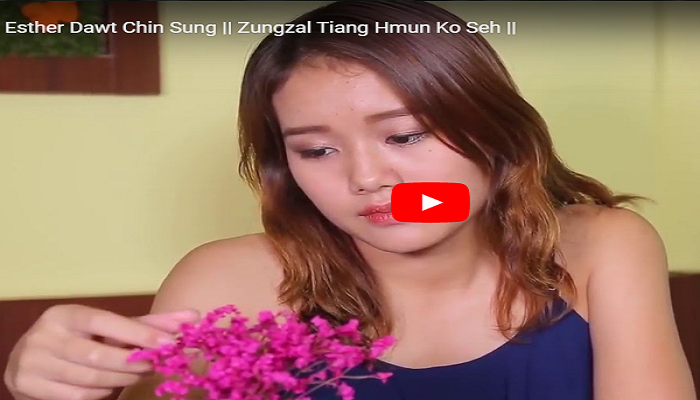 Esther Dawt  Chin Sung kong ah mipi thinlung a buai cang
